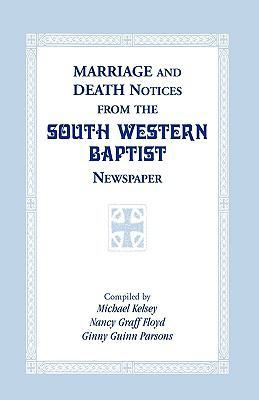 Marriage & Death Notices from the 'South Western Baptist' Newspaper.