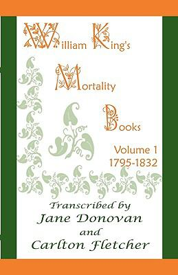 William King's Mortality Books: Volume 1, 1795-1832