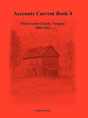 Accounts Current Book 4, Pittsylvania County, Virginia, 1805-1812