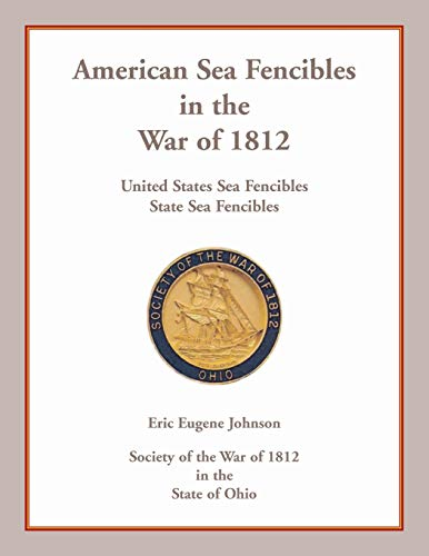 American Sea Fencibles in the War of 1812: United States Sea Fencibles, State Sea Fencibles
