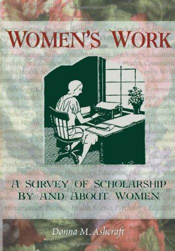 Women's Work: A Survey of Scholarship By and About Women (Haworth Innovations in Feminist Studies)