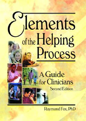 Elements of the Helping Process A Guide for Clinicians