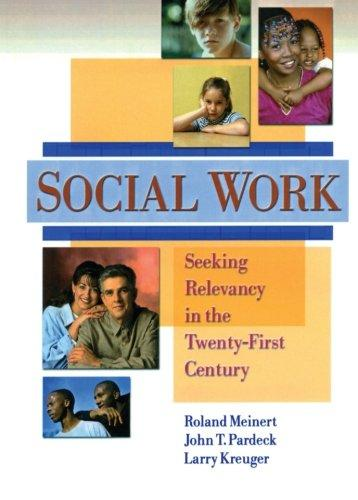 Social Work: Seeking Relevancy in the Twenty-First Century (Haworth Social Work Practice)