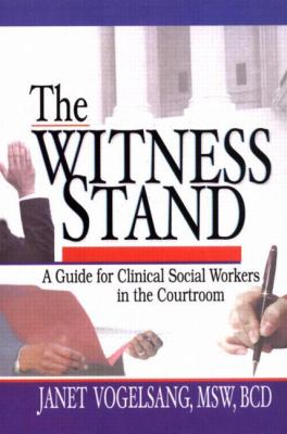 Witness Stand A Guide for Clinical Social Workers in the Courtroom