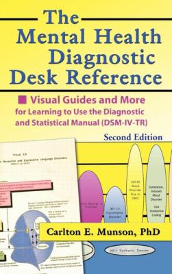 Mental Health Desk Reference Visual Guides and More for Learning to Use the Diagnostic and Statistical Manual (Dsm-Iv-Tr