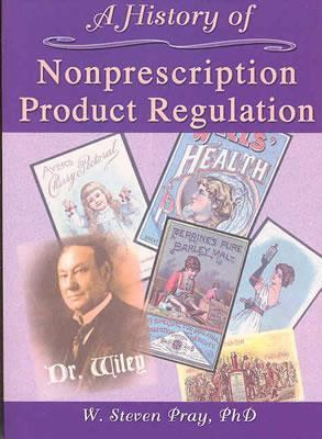 History of Nonprescription Product Regulation