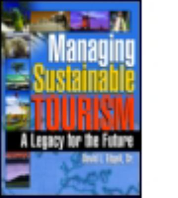 Managing Sustainable Tourism A Legacy for the Future - Edgell, David L., Edgell, David L., Sr. pdf epub