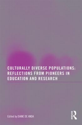 Culturally Diverse Populations: Reflections From Pioneers In Education & Resear