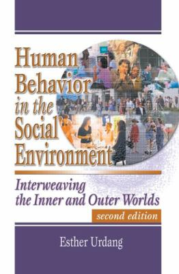 Human Behavior in the Social Environment: Interweaving the Inner and Outer Worlds, Second Edition