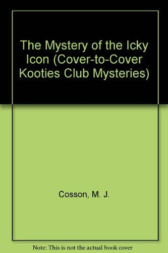 The Mystery of the Icky Icon (Cover-to-Cover Kooties Club Mysteries)