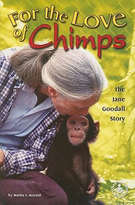 For the Love of Chimps: The Jane Goodal Story