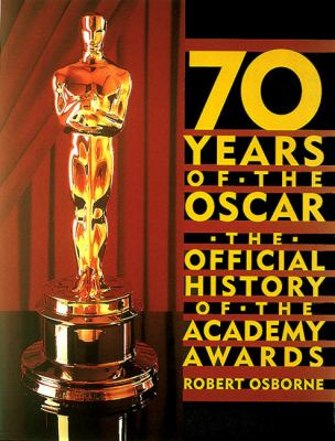 70 Years of the Oscar The Official History of the Academy Awards