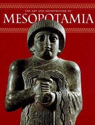 Art and Architecture of Ancient Mesopotamia