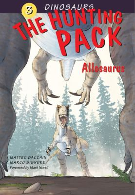 The Hunting Pack: Allosaurus (Dinosaurs)