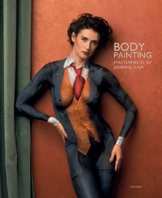 Body Painting The Masterpieces of Joanne Gair
