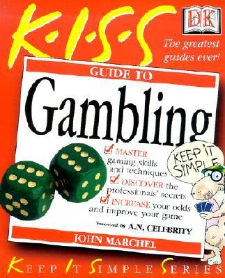 K.I.S.S. Guide to Gambling
