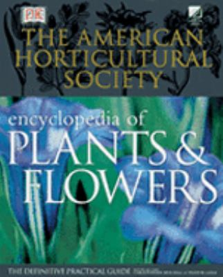 American Horticultural Society Encyclopedia of Plants and Flowers The Definitive Practical Guide
