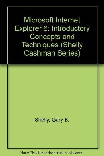Microsoft Internet Explorer 6: Introductory Concepts and Techniques (Shelly Cashman)