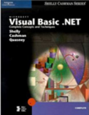Microsoft Visual Basic .NET: Complete Concepts and Techniques (Shelly Cashman Series)