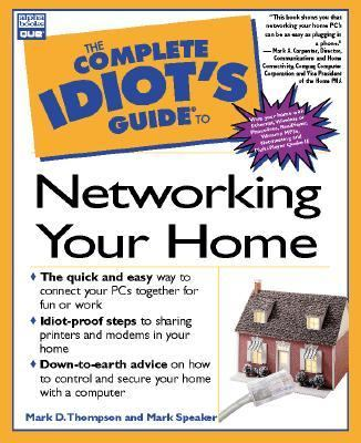 The Complete Idiots Guide to Networking Your Home - Mark D. Thompson - Paperback