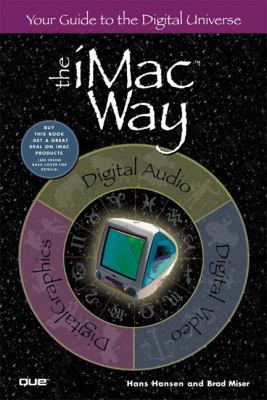 Imac Way:your Guide to the Digital Univ