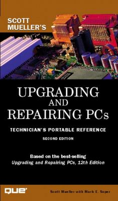 Upgrading and Repairing PCs Technician's Portable Reference