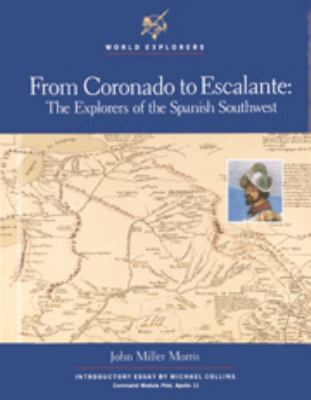 From Coronado to Escalante The Explorers of the Spanish Southwest