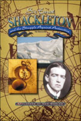 Sir Ernest Shackleton and the Struggle Against Antartica