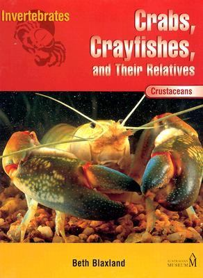 Inverbrates Crabs, Crayfishes, and Their Relatives Crabs, Crayfishes, and Their Relatives