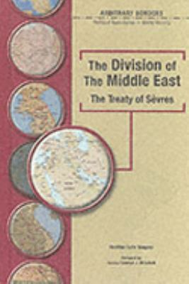 Division of the Middle East The Treaty of Sevres
