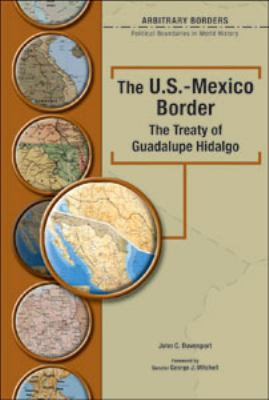 U.s.-mexico Border The Treaty Of Guadalupe Hidalgo
