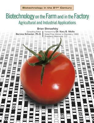Biotechnology on the Farm And in the Factory Agricultural And Industrial Applications
