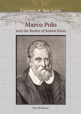 Marco Polo And the Realm of Kublai Khan