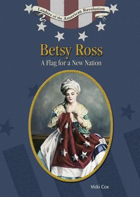 Betsy Ross A Flag For A New Nation