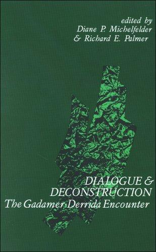 Dialogue and Deconstruction: The Gadamer-Derrida Encounter (Suny Series in Contemporary Continental Philosophy)