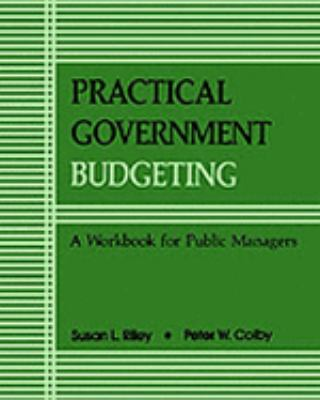 Practical Government Budgeting A Workbook for Public Managers