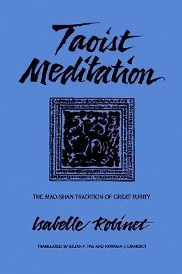 Taoist Meditation The Mao-Shan Tradition of Great Purity