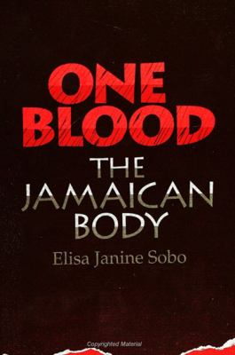 One Blood The Jamaican Body