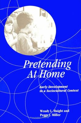 Pretending at Home Early Development in Sociocultural Context