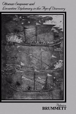 Ottoman Seapower and Levantine Diplomacy in the Age of Discovery