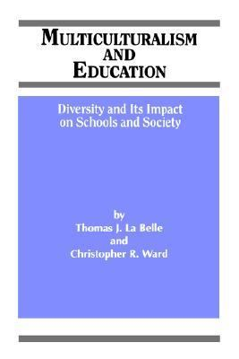 Multiculturalism and Education Diversity and Its Impact on Schools and Society
