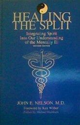 Healing the Split: Integrating Spirit into Our Understanding of the Mentally Ill (S U N Y Series in the Philosophy of Psychology)