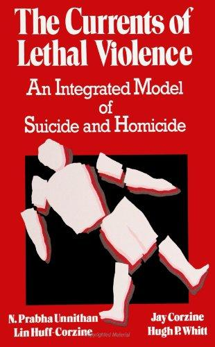 The Currents of Lethal Violence: An Integrated Model of Suicide and Homicide (Suny (Suny Series in Violence)