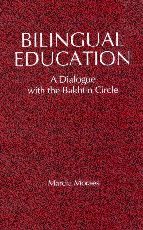 Bilingual Education: A Dialogue With the Bakhtin Circle (S U N Y Series, Teacher Empowerment and School Reform)