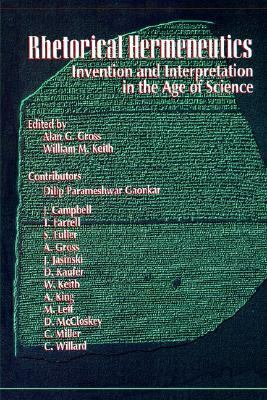 Rhetorical Hermeneutics Invention and Interpretation in the Age of Science