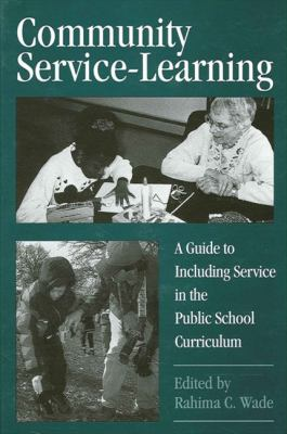 Community Service-Learning A Guide to Including Service in the Public School Curriculum