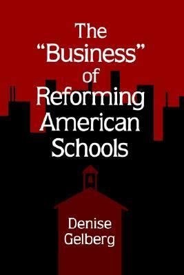 """Business"" of Reforming American Schools"