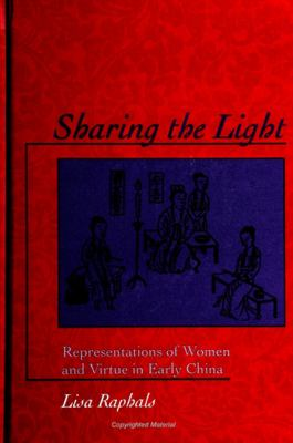 Sharing the Light Representations of Women and Virtue in Early China