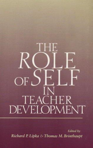 The Role of Self in Teacher Development (S U N Y Series, Studying the Self)