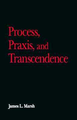 Process, Praxis and Transcendence